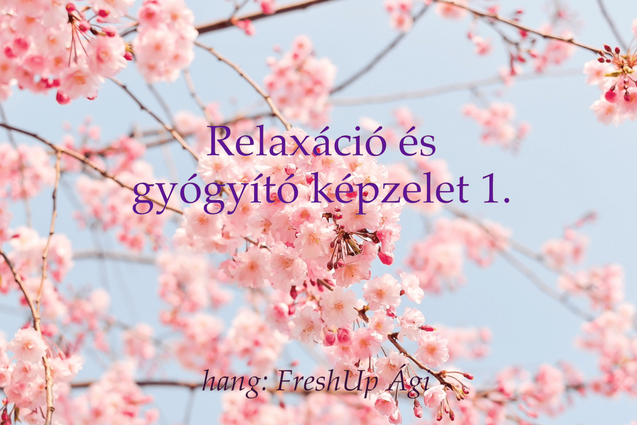 Relaxáció és gyógyító képzelet 1. - Jóga Mindennap