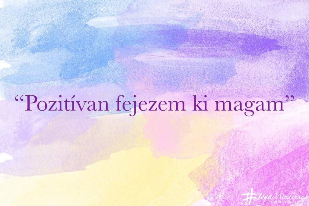 Pozitívan fejezem ki magam - napi mantra - Jóga Mindennap