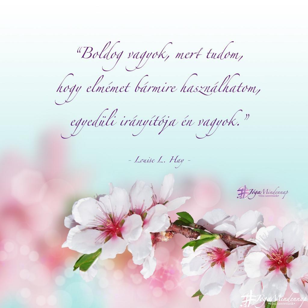 Elmém egyedüli irányítója én vagyok - Lousie L Hay idézet - Jóga Mindennap megerősítés, motiváció, meditáció