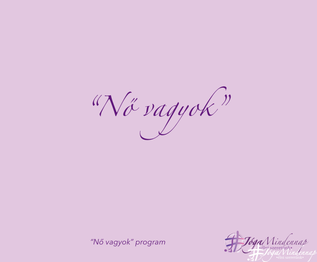 nő vagyok program_joga mindennap_megerosites_motivacio_1
