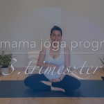 Kismama jóga meditáció relaxáció 3. trimeszter online