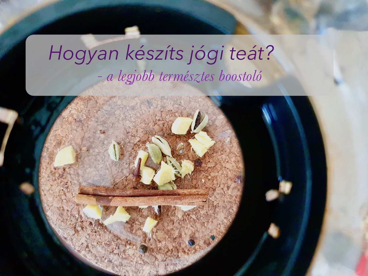 Jógi tea házi egészséges tea recept freshup ági jóga mindennap _ hogyan készítsd