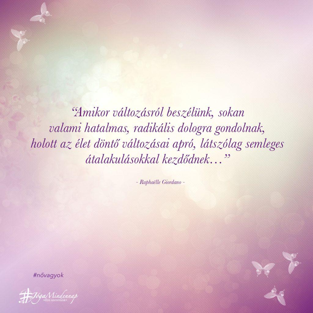 """""""Amikor változásról beszélünk napindító idézet motiváció meditáció Jóga Mindennap"""