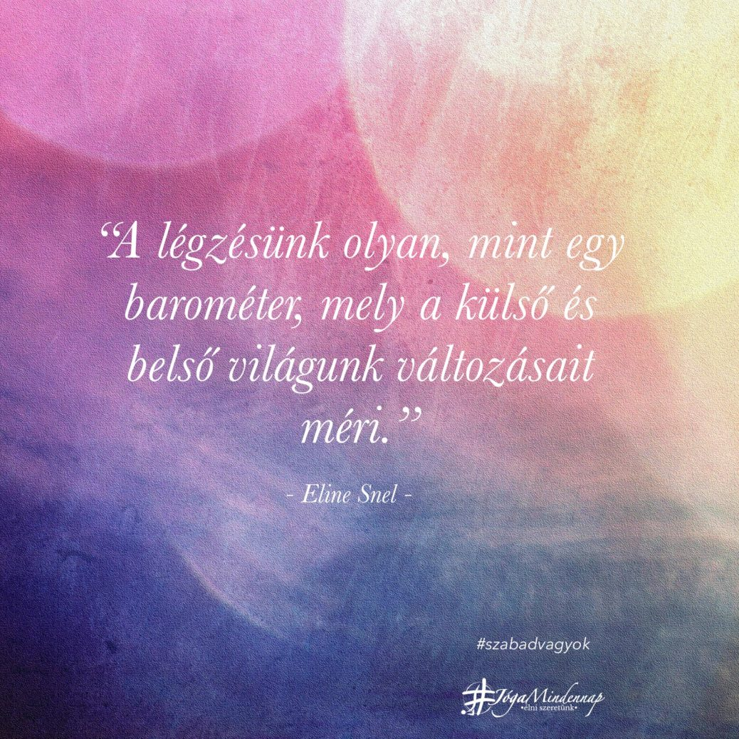 A légzésünk olyan, mint egy barométer - napinditó idézet Eline Snel, megerősítő gondolat meditáció - Jóga Mindennap