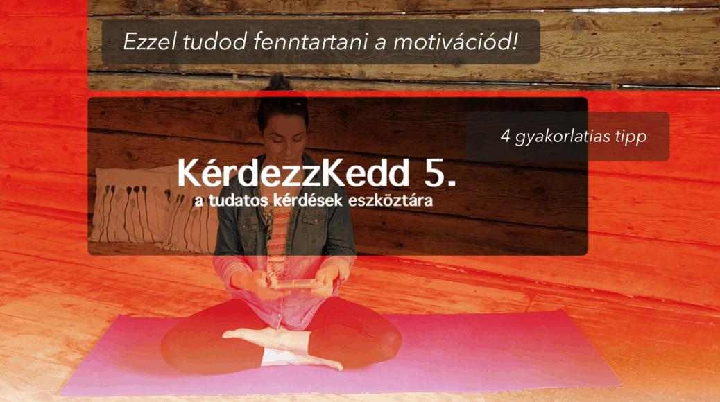 KérdezzKedd 5. - motiváció és jóga - podcast videó Jóga Mindennap