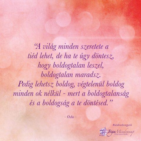 """""""A világ minden szeretete a tiéd lehet - osho napindító idézet motiváció megerősítés meditáció Jóga Mindennap"""