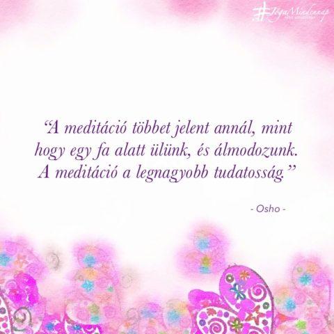 A meditáció többet jelent annál, mint hogy egy fa alatt ülünk.. Osho idézet meditáció megerősítés motiváció Jóga Mindennap