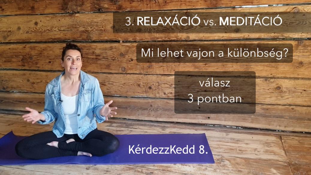 KérdezzKedd 8. - relaxáció és meditáció - podcast videó Jóga Mindennap