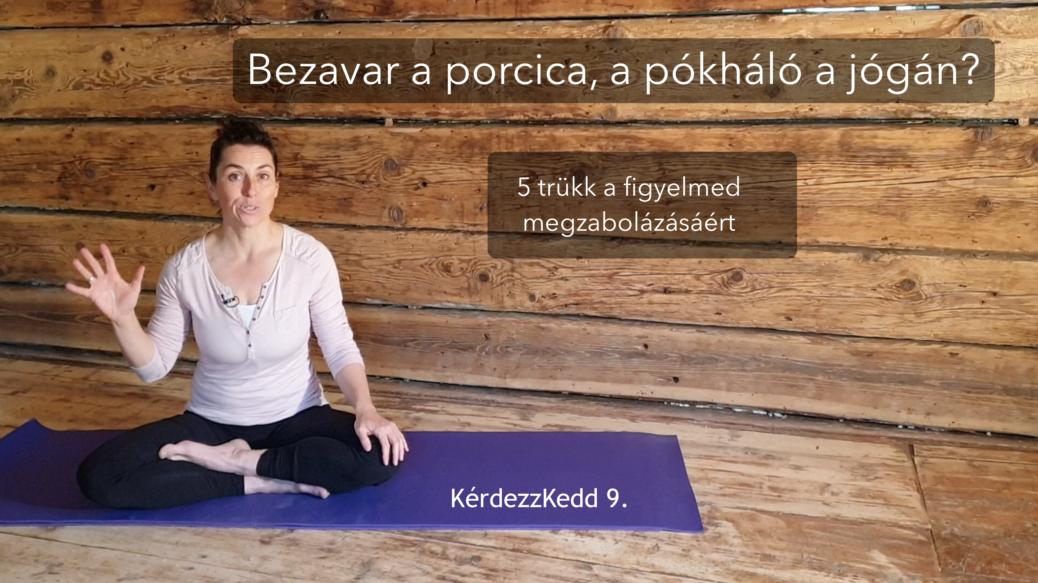 KérdezzKedd 9. - jóga otthon, figyelem megregulázása podcast videó Jóga Mindennap