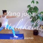 Yang jóga - légzéssel áramló - Átalakulás női jóga 6.