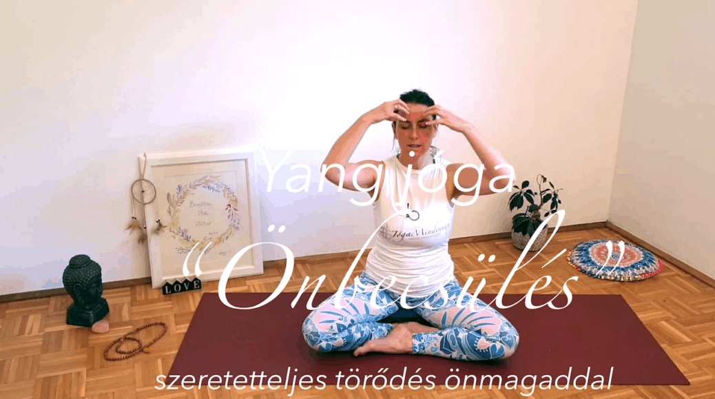 Yang jóga - szeretetteljes törődés önmagaddal - Önbecsülés női jóga 1.