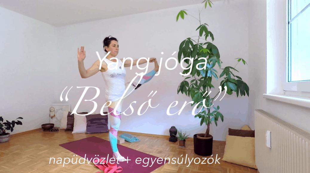 Yang jóga - 4 kör napüdv. plusz egyensúlyozók - Belső erő női jóga 7